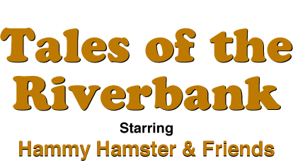 Further Tales of the Riverbank - Starring Hammy Hamster and Friends